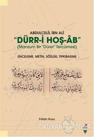 Abdulcelil İbn Ali Dürr-i Hoş-Ab - Manzum Bir Dürer Tercümesi