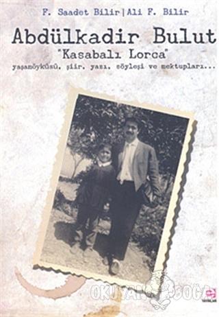 Abdülkadir Bulut - Kasabalı Lorca - Ali F. Bilir - E Yayınları