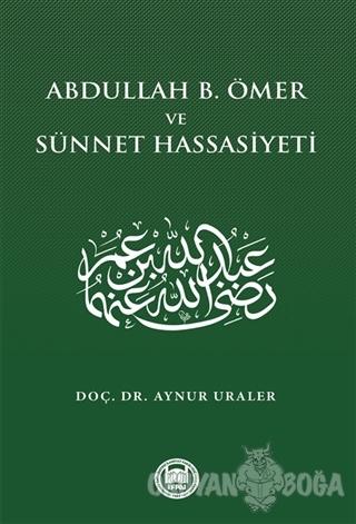 Abdullah B. Ömer ve Sünnet Hassasiyeti