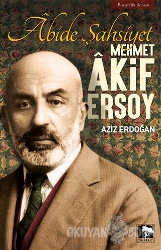 Abide Şahsiyet - Mehmet Akif Ersoy - Aziz Erdoğan - Çınaraltı Yayınlar