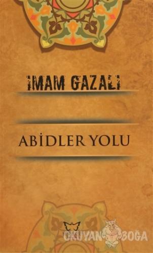 Abidler Yolu - İmam-ı Gazali - Yeryüzü Yayıncılık