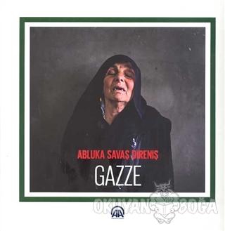 Abluka Savaş Direniş Gazze (Ciltli) - Kolektif - Anadolu Ajansı