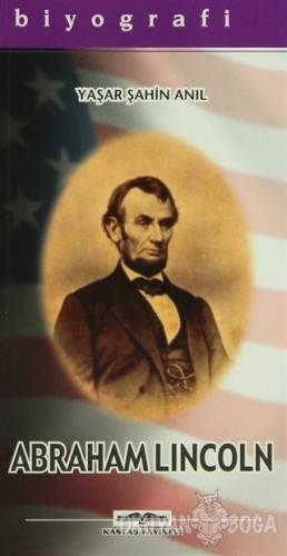 Abraham Lincoln - Yaşar Şahin Anıl - Kastaş Yayınları