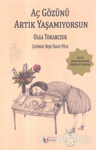 Aç Gözünü Artık Yaşamıyorsun - Olga Tokarczuk - Kalem Kültür Yayınları