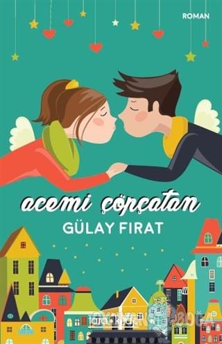 Acemi Çöpçatan - Gülay Fırat - Tara Kitap