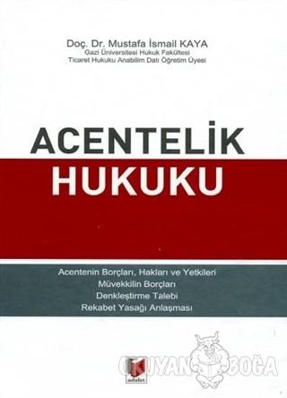 Acentelik Hukuku (Ciltli) - Mustafa İsmail Kaya - Adalet Yayınevi