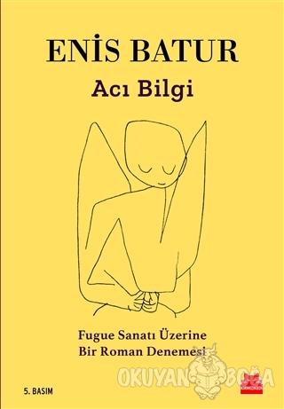 Acı Bilgi - Enis Batur - Kırmızı Kedi Yayınevi