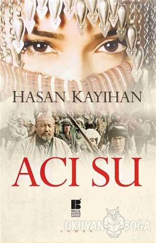 Acı Su - Hasan Kayıhan - Bilge Kültür Sanat