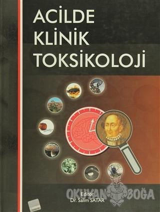 Acilde Klinik Toksikoloji (Ciltli) - Salim Satar - Adana Nobel Kitabev
