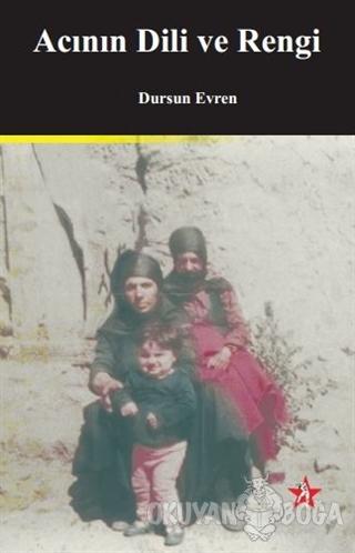 Acının Dili ve Rengi - Dursun Evren - Peri Yayınları