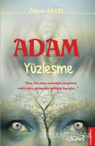 Adam Yüzleşme - Özlem Akkel - Kanes Yayınları