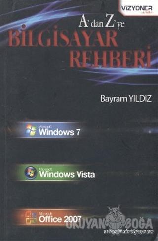 A'dan Z'ye Bilgisayar Rehberi