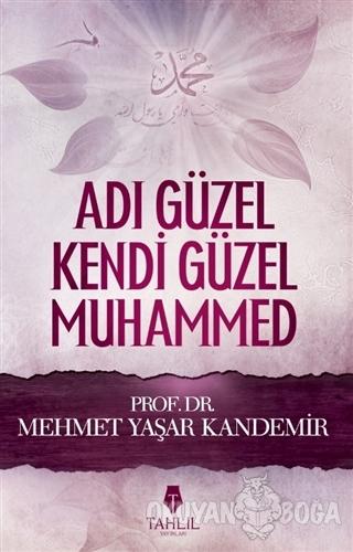 Adı Güzel Kendi Güzel Muhammed (Sallallahü Aleyhi ve Sellem) - M. Yaşa