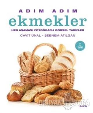 Adım Adım Ekmekler (Ciltli) - Şebnem Atılgan - Alfa Yayınları