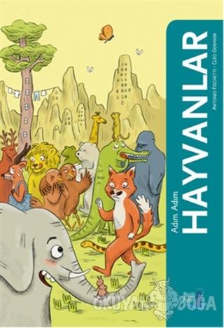 Adım Adım Hayvanlar - Antonıo Fıschettı - Büyülü Fener Yayınları
