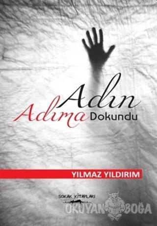 Adın Adıma Dokundu - Yılmaz Yıldırım - Sokak Kitapları Yayınları