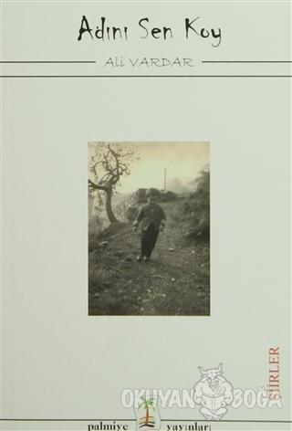 Adını Sen Koy - Ali Vardar - Palmiye Kitapları
