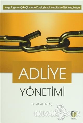 Adliye Yönetimi - Ali Altıntaş - Adalet Yayınevi