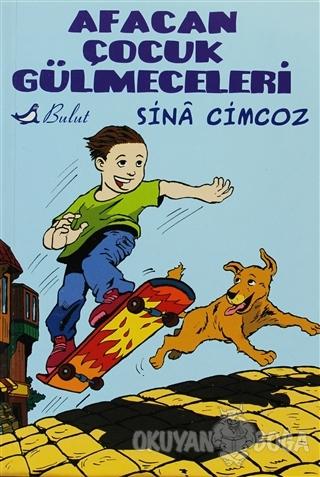 Afacan Çocuk Gülmeceleri - Sina Cimcoz - Bulut Yayınları