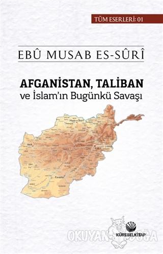 Afganistan Taliban ve İslam'ın Bugünkü Savaşı