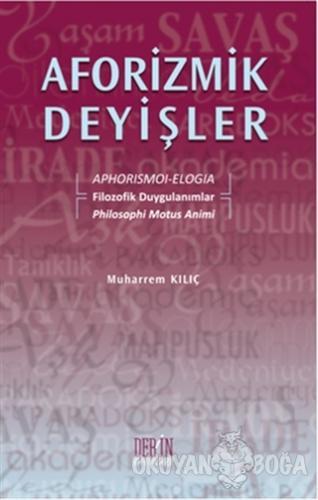 Aforizmik Deyişler - Muharrem Kılıç - Derin Yayınları