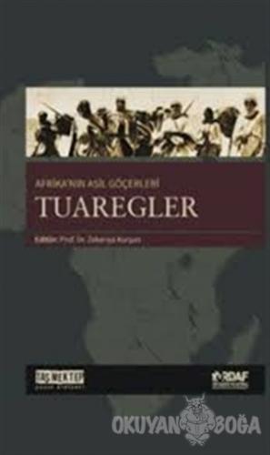 Afrika'nın Asil Göçerleri Tuaregler - Zekeriya Kurşun - Taş Mektep Yay