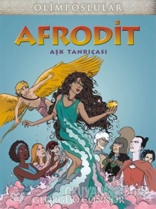 Afrodit Aşk Tanrıçası - George O'Connor - 1001 Çiçek Kitaplar