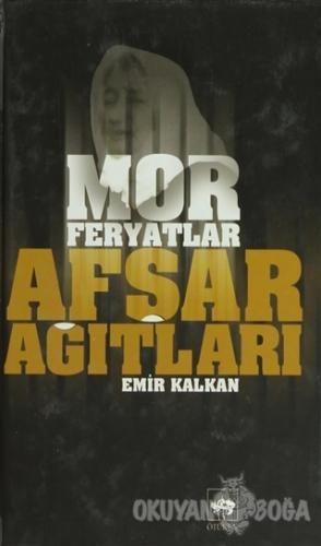 Afşar Ağıtları - Mor Feryatlar (Ciltli) - Emir Kalkan - Ötüken Neşriya