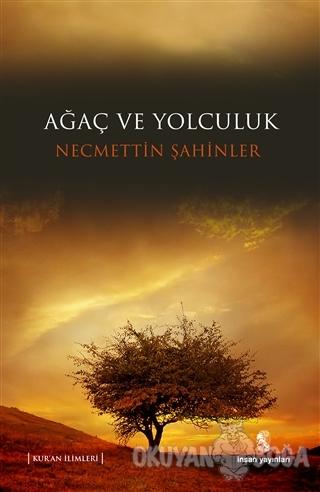 Ağaç ve Yolculuk - Necmeddin Şahiner - İnsan Yayınları
