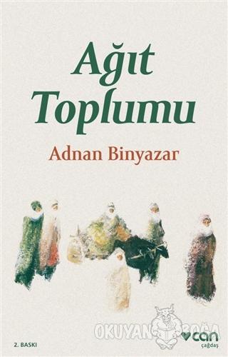 Ağıt Toplumu - Adnan Binyazar - Can Yayınları
