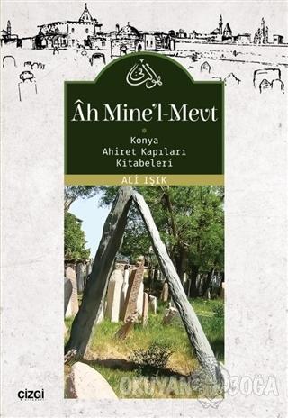 Ah Mine'l-Mevt - Ali Işık - Çizgi Kitabevi Yayınları