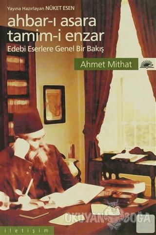 Ahbar-ı Asara Tamim-i Enzar - Ahmet Mithat - İletişim Yayınevi