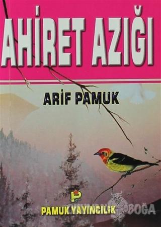 Ahiret Azığım (Dua-070) - Arif Pamuk - Pamuk Yayıncılık