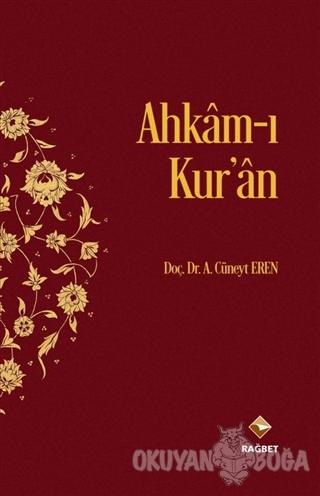 Ahkam-ı Kur'an - A. Cüneyt Eren - Rağbet Yayınları