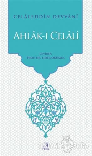 Ahlak-ı Celali - Celaleddin Devvani - Fecr Yayınları