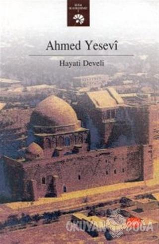 Ahmed Yesevi - Hayati Develi - Şule Yayınları