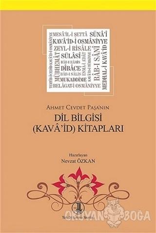 Ahmet Cevdet Paşa'nın Dil Bilgisi (Kava'id) Kitapları - Nevzat Özkan -