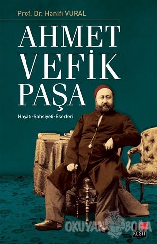 Ahmet Vefik Paşa - Hanifi Vural - Kesit Yayınları