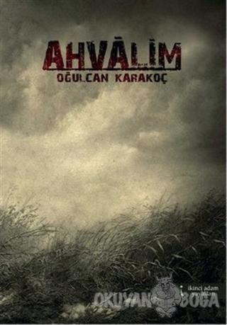 Ahvalim - Oğulcan Karakoç - İkinci Adam Yayınları
