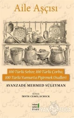 Aile Aşçısı - Avanzade Mehmed Süleyman - Ruhun Gıdası Kitaplar