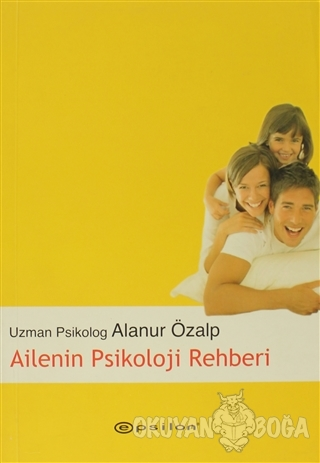 Ailenin Psikoloji Rehberi - Alanur Özalp - Epsilon Yayınevi
