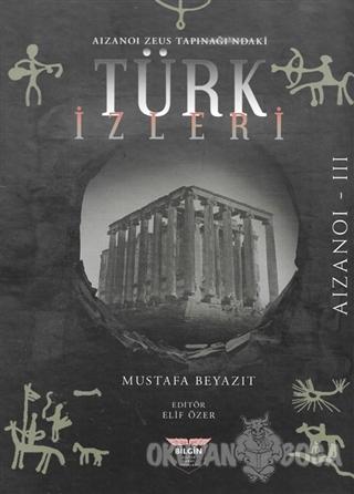 Aizanoi Zeus Tapınağı'ndaki Türk İzleri (Ciltli)