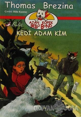 Ajan Köpek Bello Bond Kedi Adam Kim - Thomas Brezina - Bulut Yayınları
