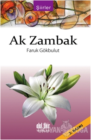 Ak Zambak - Faruk Gökbulut - Akıl Fikir Yayınları