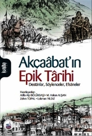Akçaabat'ın Epik Tarihi - Mehmet Hakan Alşan - Kurtuba Kitap
