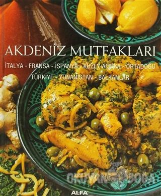 Akdeniz Mutfakları (Ciltli) - Derleme - Alfa Yayınları
