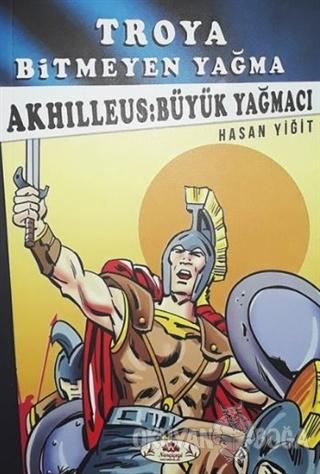 Akhilleus: Büyük Yağmacı - Troya Bitmeyen Yağma