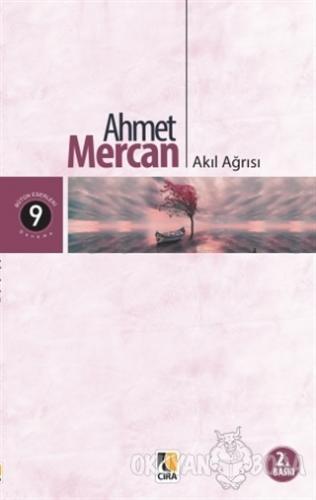 Akıl Ağrısı - Ahmet Mercan - Çıra Yayınları