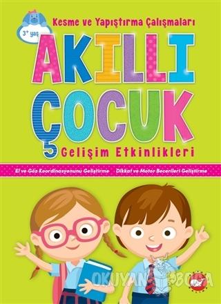 Akıllı Çocuk Gelişim Etkinlikleri - Kolektif - Beyaz Balina Yayınları