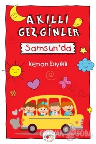 Akıllı Gezginler Samsun'da - Kenan Bıyıklı - Mühür Kitaplığı